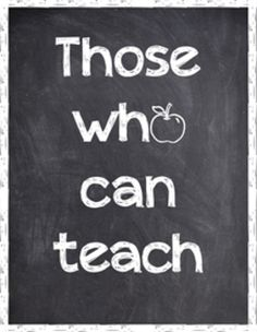Those who can, teach poster.