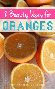 8 Beauty Uses For Oranges