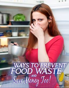 Ways to Prevent Food Waste and Save Money Too #skinnyms #savemoney #nowaste #healthyideas