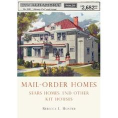 Mail-Order Homes: Sears Homes and Other Kit Houses (Shire Library) $6.36