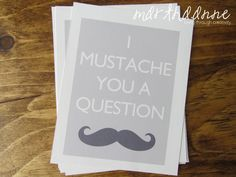 Free printable - I Mustache You a Question.