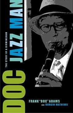 Doc: The Story of a Birmingham Jazz Man By Frank Adams, Burgin Mathews