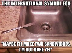 International Symbol. I do this ALL the time!