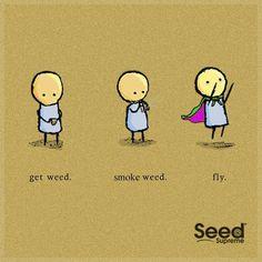 Get Weed. Smoke Weed. Fly…  #Weed #GetHigh