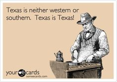 Texas is neither western or souther. Texas is Texas!