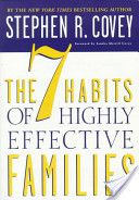 The 7 Habits of Highly Effective Families. By Stephen R. Covey