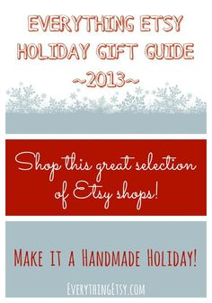 Everything Etsy Holiday Gift Guide–No.3...you will love these handmade shops! #etsy
