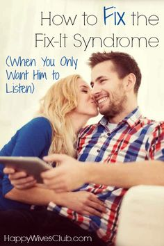 How to Fix the Fix-It Syndrome (When You Only Want Him to Listen)