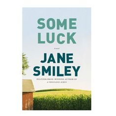 Enter for a chance to win a signed copy of the new novel Some Luck by Jane Smiley! Approx. retail value: $26.95