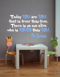 Cute Dr. Seuss Wall Decal 'Today YOU are YOU, that is truer than true...' Quote (multi color design). $12.95, via Etsy.