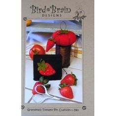Grandma's Tomato Pin Cushion  Set Pattern - Bird Brain Designs