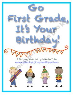 GO FIRST GRADE, IT'S YOUR BIRTHDAY!