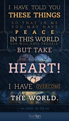 ❥ I have overcome the world~ John 16:33