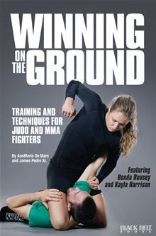 Winning on the Ground: Training and Techniques for Judo and MMA Fighters, authors Dr. AnnMaria De Mars (1984 World Judo Champion) and James Pedro Sr. (Coach of International Judo Medalists) present a variety of techniques developed over the years. #ArmbarNation See more at RondaRousey.net