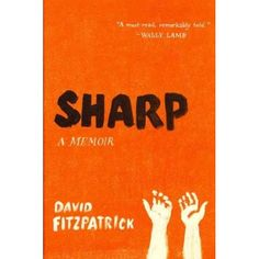 """Sharp: A Memoir"" by David Fitzpatrick"