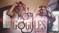 Mom Goggles  - Happy Mother's Day  Hahaha
