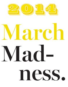 March Madness - The 2014 Edition!