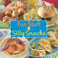 Fun Stuff Silly Snacks Cookbook by Editors of Favorite Brand Name Recipes