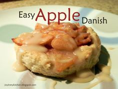 "Finding Joy in My Kitchen: Easy Apple Danish. Yay it says ""easy"" and it's from scratch!"