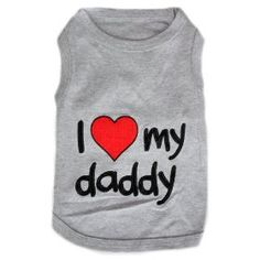 Pet Clothes?I LOVE MY DADDY?Dog T-Shirt?-?XS $12.84