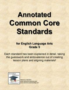 {FREE} Are you confused or overwhelmed by the Common Core Standards for English Language Arts? You're not alone. I have taken some time to annotate (explain, simplify) the Common Core standards for English Language Arts Grade 5.