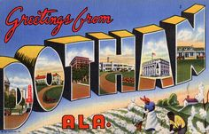 Greetings from Dothan, Ala.