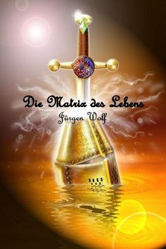 """""""Die Matrix des Lebens"""" von Jürgen Wolf http://www.xinxii.de/die-matrix-des-lebens-p-346532.html #ebooks #fantasy"""