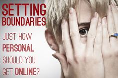 Setting Boundaries Online: Just HOW personal should you get online?
