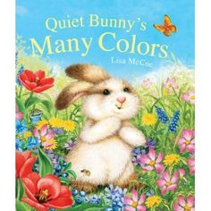 Quiet Bunny's Many Colors by Lisa McCue. ER MCCUE.