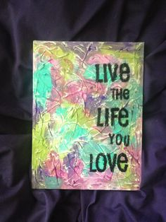 Textured canvas art. Love the wording too!