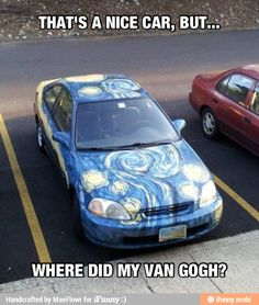 I hope that paint job didn't cost too much Monet!