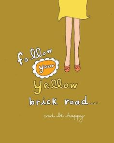 Follow your own brick road..