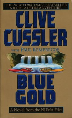 Blue Gold - by Clive Cussler