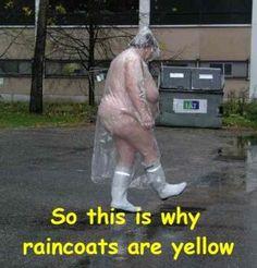 @Pamela Culligan Culligan Culligan Darnell Thank god for YELLOW raincoats...