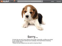 """Try to resist saying """"Awwwww."""" http://klout.com/#/static/notfound"""