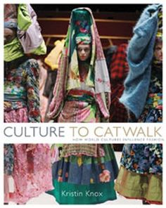 Culture to Catwalk: How World Cultures Influence Fashion by Kristin Knox. $28.12. Publisher: A Black (January 3, 2012). Author: Kristin Knox. 224 pages. Save 38%!
