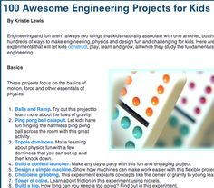 100 Engineering Projects for Kids, by Kristie Lewis  http://constructionmanagementdegree.org/blog/2010/100-awesome-engineering-projects-for-kids/