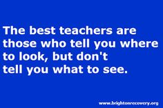 Brighton Center For Recovery Vlog: The best teachers are those who tell you where to look...