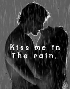 first kiss in the rain quotes - photo #11