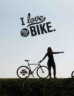 And my bike loves me