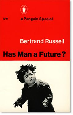 Penguin Special:   Richard Hollis  Has man No Future?
