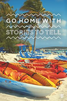 Go home with stories to tell.