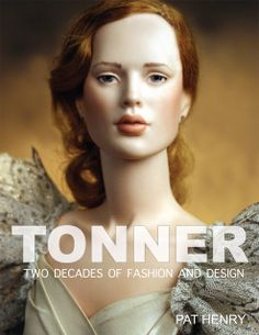 The Fashion Doll Chronicles: May 2012 Tonner two decades of fashion and design pat henry
