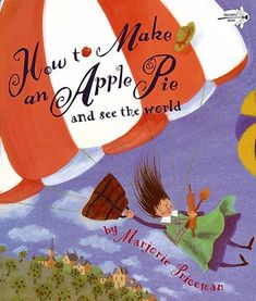 Since the market is closed, the reader is led around the world to gather the ingredients for making an apple pie.