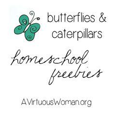 Butterflies and Caterpillars {Homeschool Freebies} - A Virtuous Woman