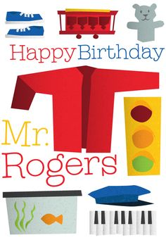 It's Mr. Rogers' Birthday today! Happy Birthday Fred, we love you and miss you. Here are some fun Mr. Rogers things for you!