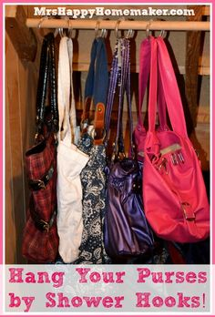 Organize Your Purses with Shower Hooks!