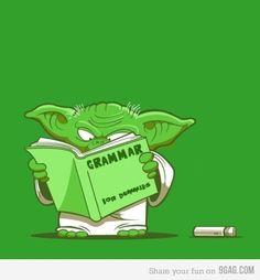 learn you will.  languages, demons, books, school, jokes, felt, star wars, learning, english grammar