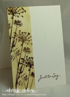 """handmade card from """"Less is More"""" ... one layer card ... great use of shadow stamping in the main column .... wildflowers  ... impressionistic look of a field on a windy day ... lovely card!"""