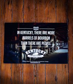"Kentucky Kicks Ass: ""Upon birth every new baby in Kentucky is awarded a barrel of bourbon. Typically by the time that child is 7 or 8 they've drank their barrel of bourbon and have began to show signs of kicking ass. By the age of 12 they've become full-on kick ass Kentuckians"" - CNN"